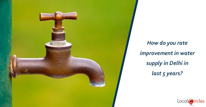5 years of Delhi Government: How do you rate improvement in water supply in Delhi in last 5 years? <br/> <br/>Kindly consider key parameters as availability, billing accuracy and quality.