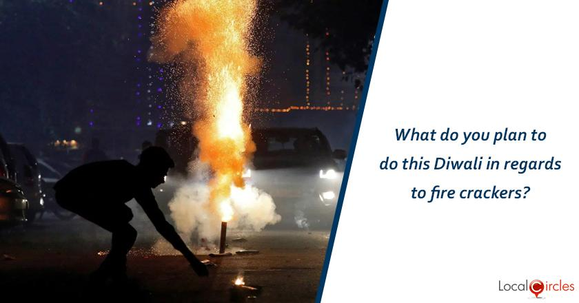 What do you plan to do Diwali in regards to fire crackers?