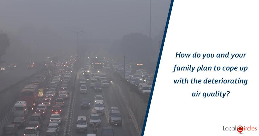 How do you or your family plan to cope up with the deteriorating air quality?