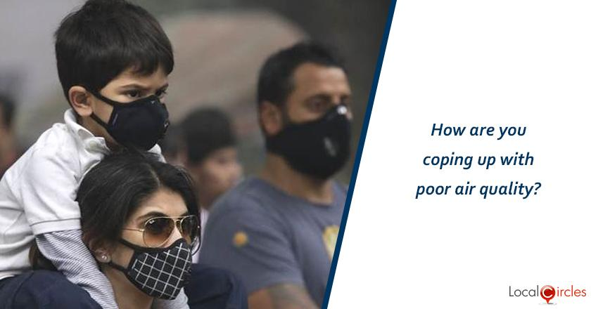 How are you coping up with poor air quality?