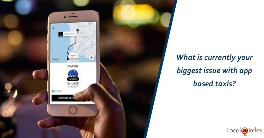 What is currently your biggest issue with app based taxis?
