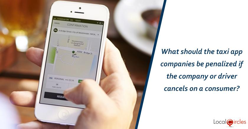 What should the taxi app companies be penalised if the company or driver cancels on a consumer?