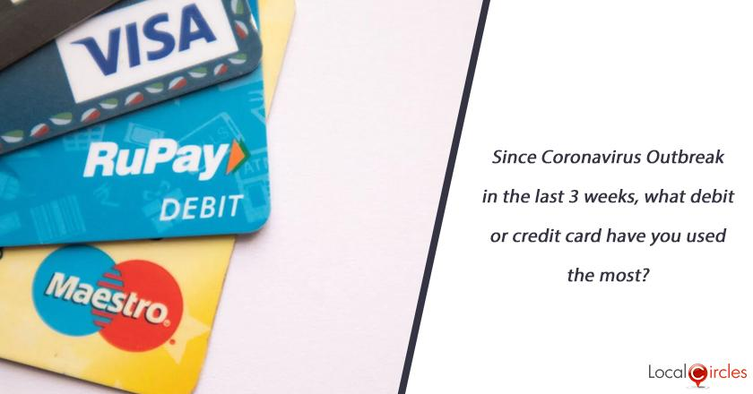 Since Coronavirus Outbreak in the last 3 weeks, what debit or credit card have you used the most?