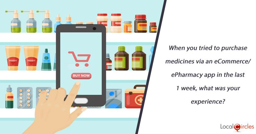 When you tried to purchase medicines via an eCommerce/ePharmacy app in the last 1 week, what was your experience?