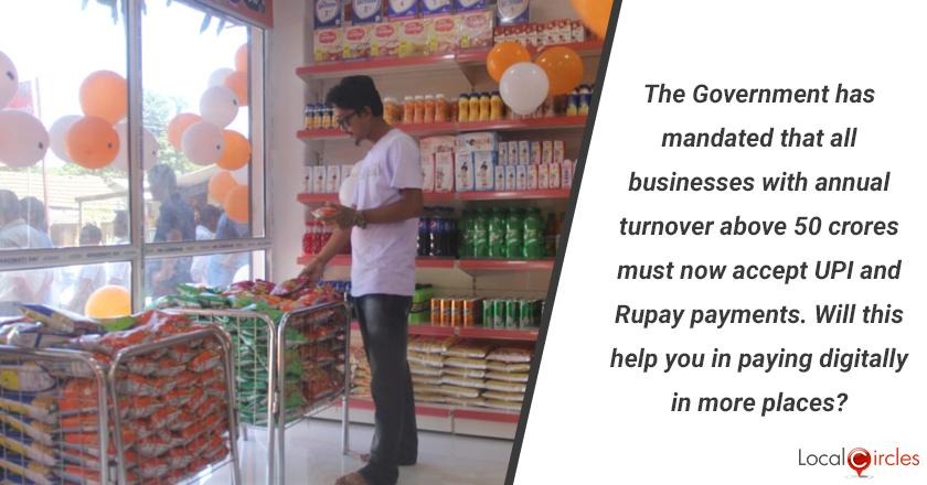 The Government has mandated that all businesses with annual turnover above 50 crores must now accept UPI and Rupay payments. Will this help you in paying digitally in more places?
