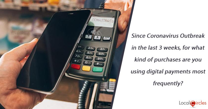 Since Coronavirus Outbreak in the last 3 weeks, for what kind of purchases are you using digital payments most frequently?