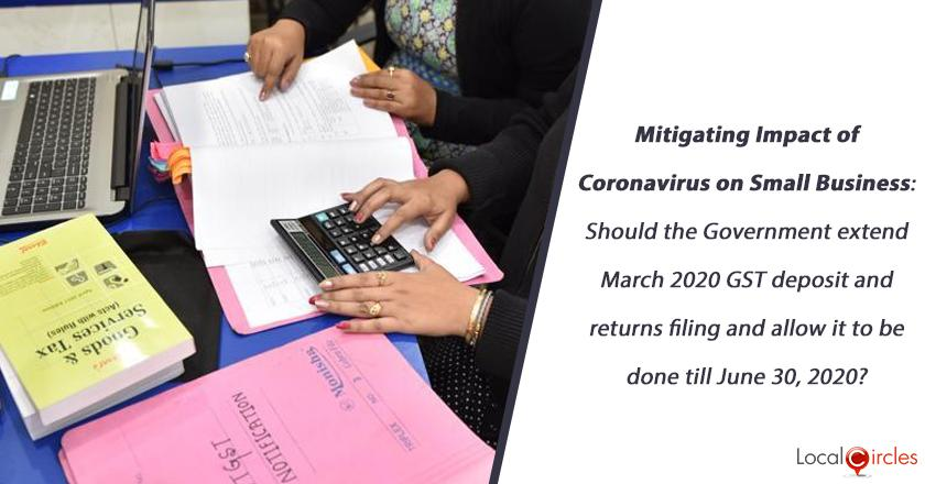 Mitigating Impact of Coronavirus on Small Business: Should the Government extend March 2020 GST deposit and returns filing and allow it to be done till June 30, 2020?