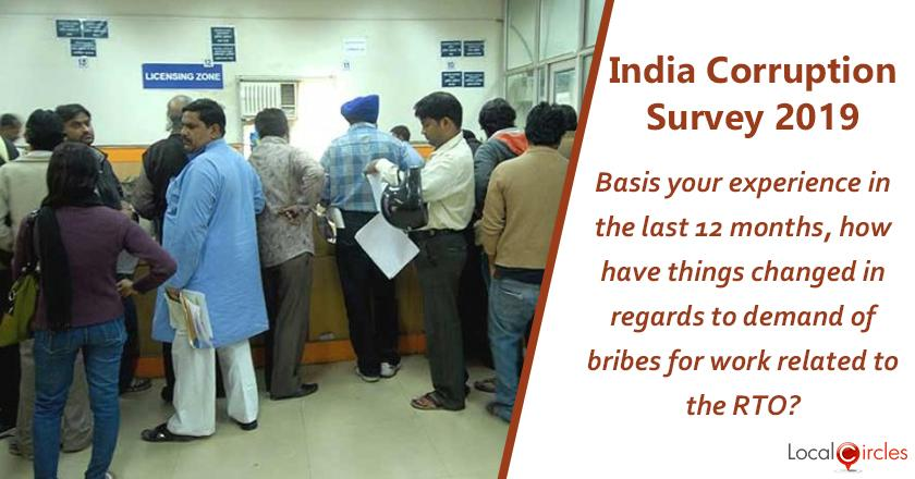India Corruption Survey 2019: Basis your experience in the last 12 months, how have things changed in regards to demand of bribes for work related to the RTO?