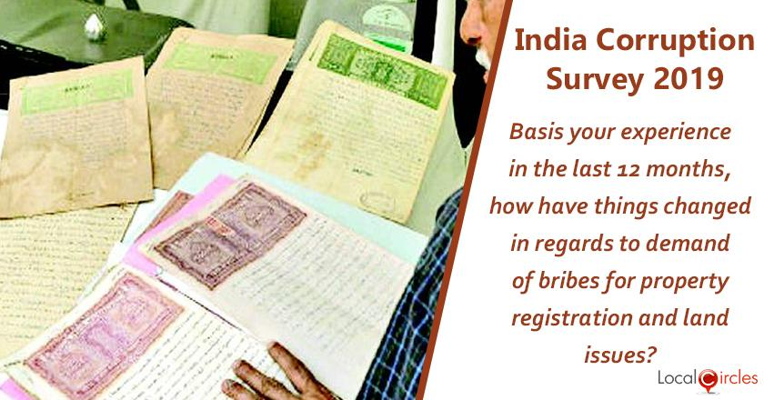 India Corruption Survey 2019: Basis your experience in the last 12 months, how have things changed in regards to demand of bribes for property registration and land issues?