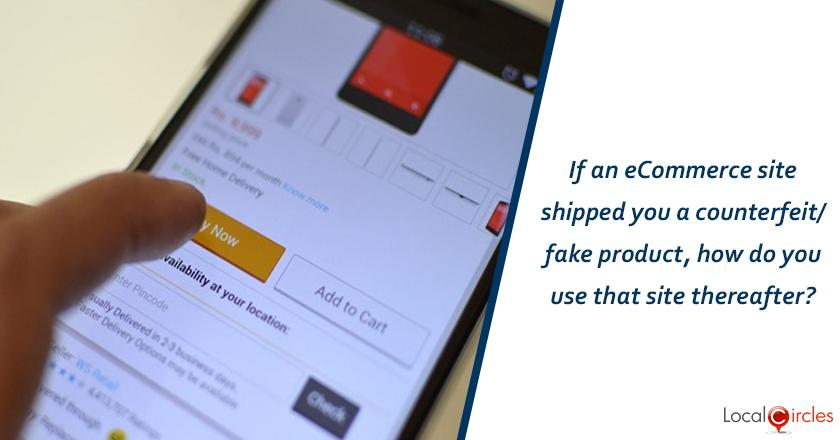 If an eCommerce site shipped you a counterfeit/fake product, how do you use that site thereafter?