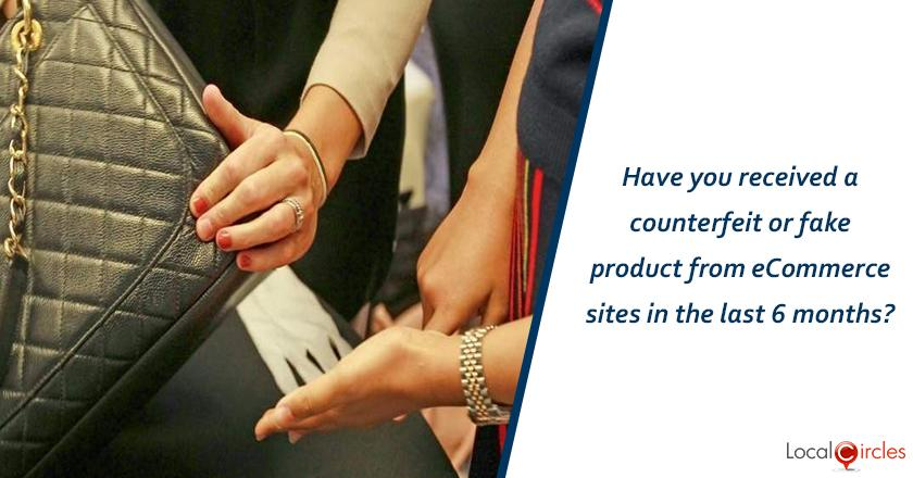 Have you received a counterfeit or fake product from eCommerce sites in the last 6 months?