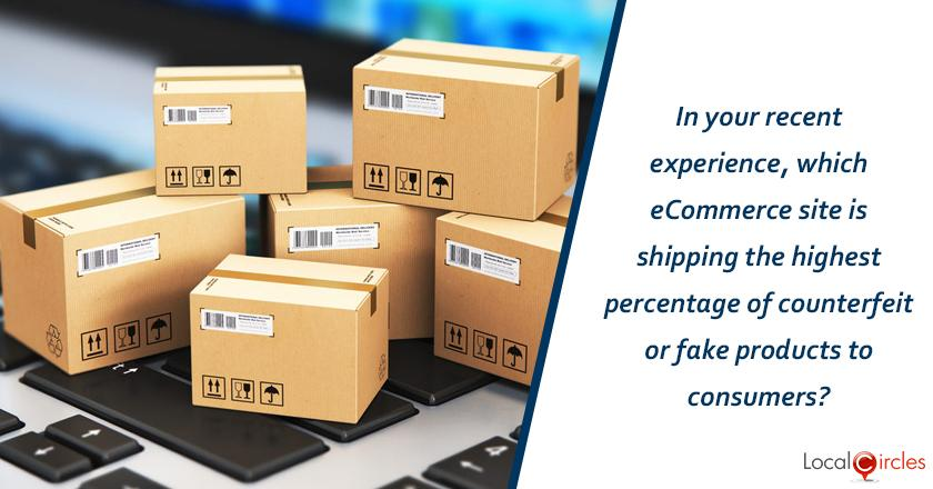 In your recent experience, which eCommerce site is shipping the highest percentage of counterfeit or fake products to consumers?