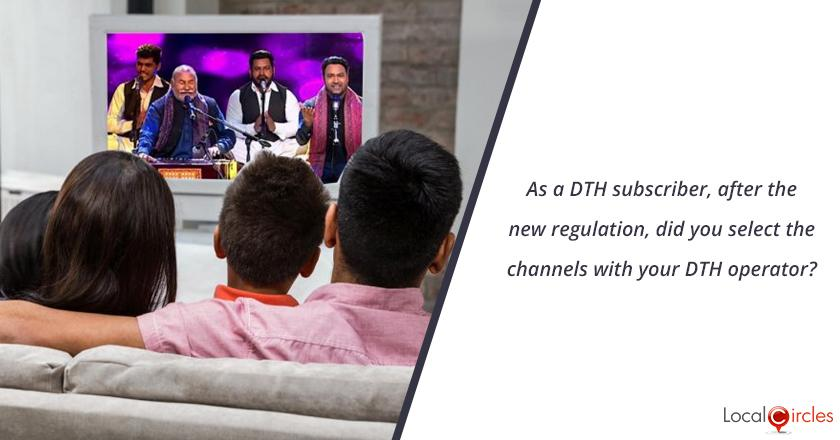 As a DTH subscriber, after the new regulation, did you select the channels with your DTH operator?