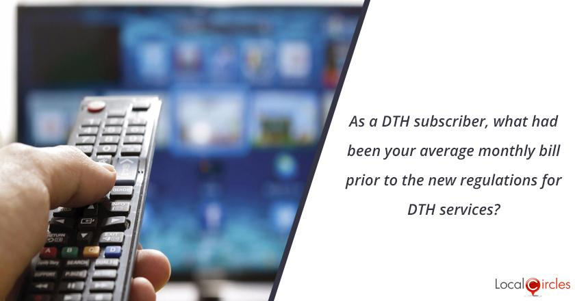 As a DTH subscriber, what had been your average monthly bill prior to the new regulations for DTH services?