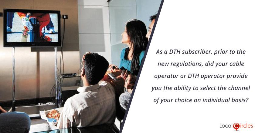As a DTH subscriber, prior to the new regulations, did your cable operator or DTH operator provide you the ability to select the channel of your choice on individual basis?