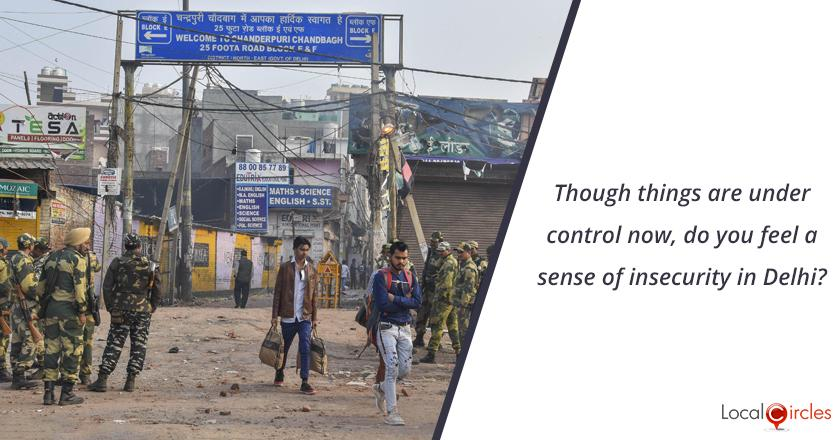 Delhi Riots 2020: Though things are under control now, do you feel a sense of insecurity in Delhi?