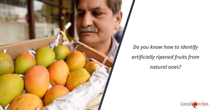Do you know how to identify artificially ripened fruits from natural ones?