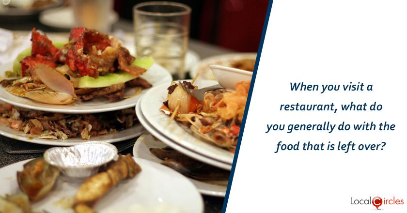 When you visit a restaurant, what do you generally do with the food that is left over?