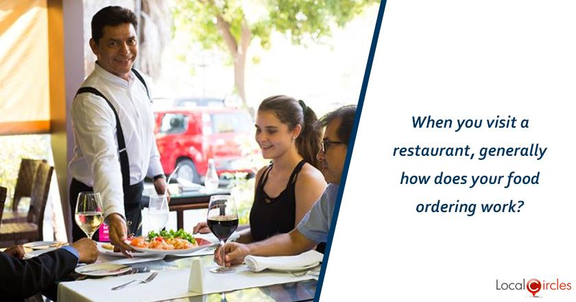 When you visit a restaurant, generally how does your food ordering work?