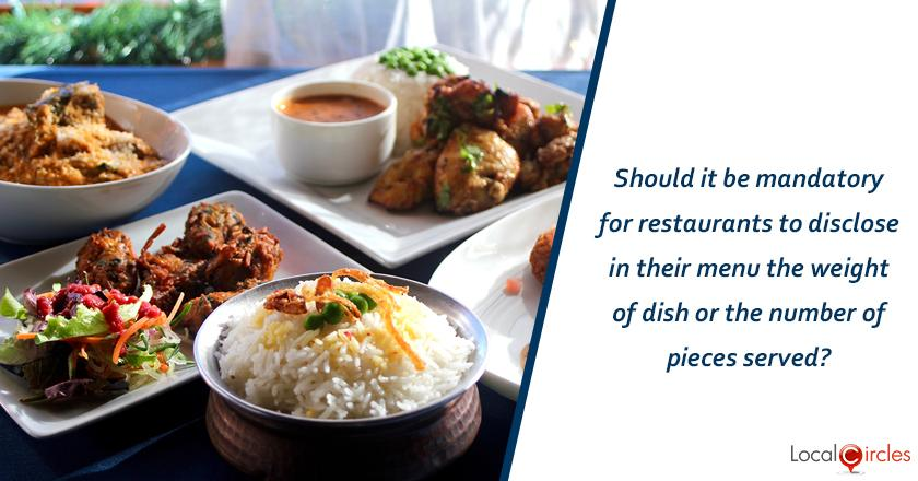 Should it be mandatory for restaurants to disclose in their menu the weight of dish or the number of pieces served?