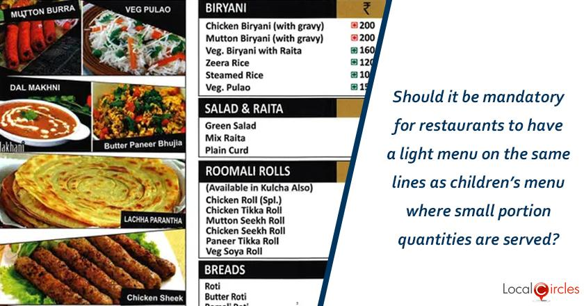 Should it be mandatory for restaurants to have a light menu on the same lines as children's menu where small portion quantities are served?
