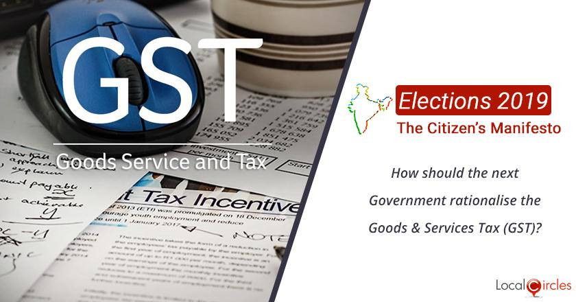 Citizen Oriented Manifesto 2019: How should the next Government rationalise the Goods & Services Tax (GST)?