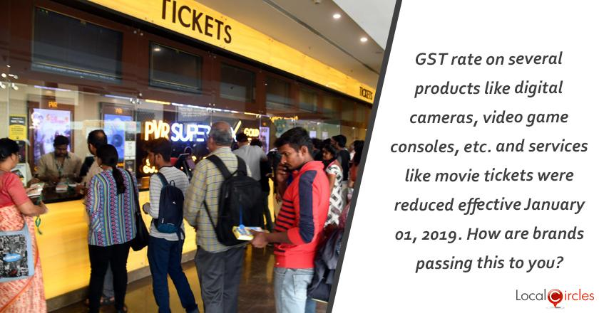 GST rate on several products like digital cameras, video game consoles, etc. and services like movie tickets were reduced effective January 01, 2019. How are brands passing this to you?