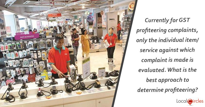 Currently for GST profiteering complaints, only the individual item/service against which complaint is made is evaluated. What is the best approach to determine profiteering?