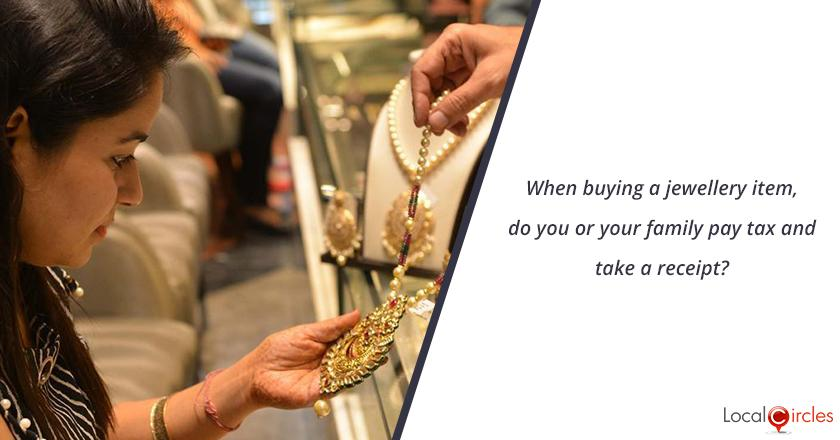 When buying a jewellery item, do you or your family pay tax and take a receipt?