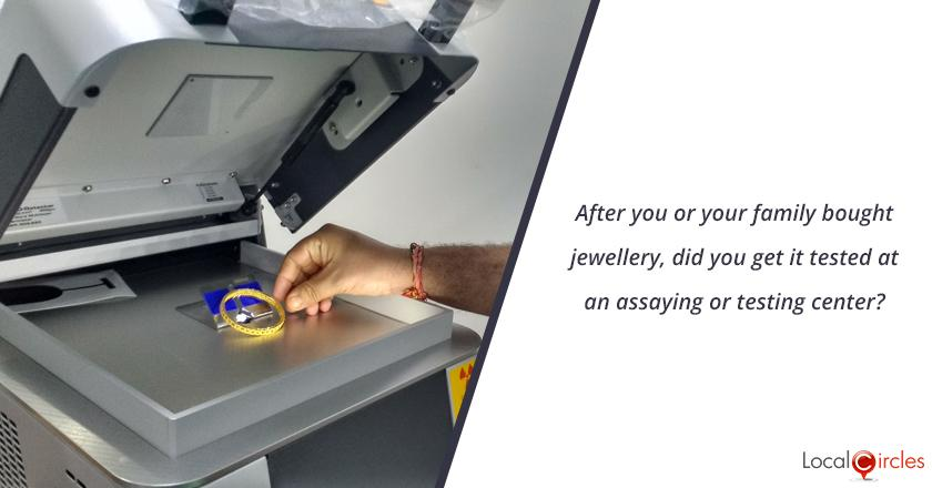 After you or your family bought jewellery, did you get it tested at an assaying or testing center?