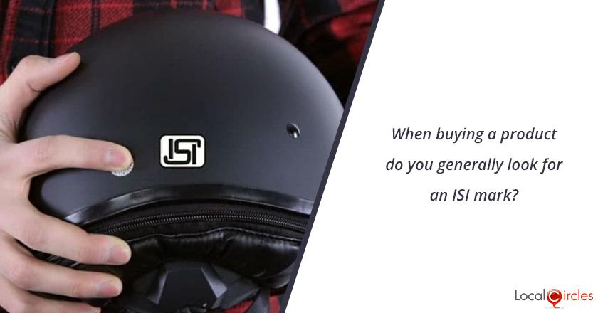 When buying a product do you generally look for an ISI mark?