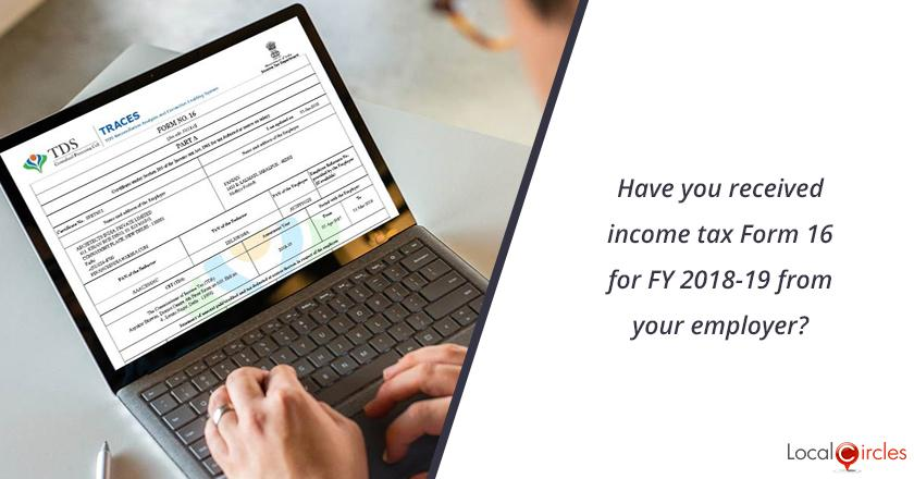 Have you received income tax Form 16 for FY 2018-19 from your employer?