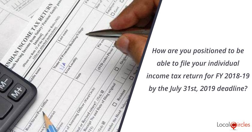 How are you positioned to be able to file your individual income tax return for FY 2018-19 by the July 31st, 2019 deadline?