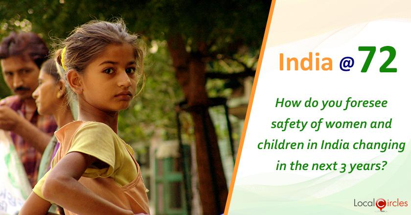 India @ 72: How do you foresee safety of women and children in India changing in the next 3 years?