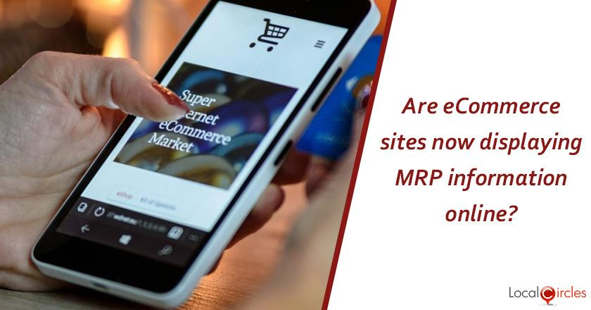 Are most eCommerce platforms that you have shopped at in the last 3 months, now disclosing MRP information on their site/app?