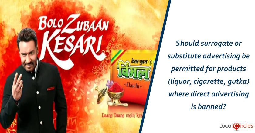 Should surrogate or substitute advertising be permitted for products (liquor, cigarette, gutka) where direct advertising is banned?
