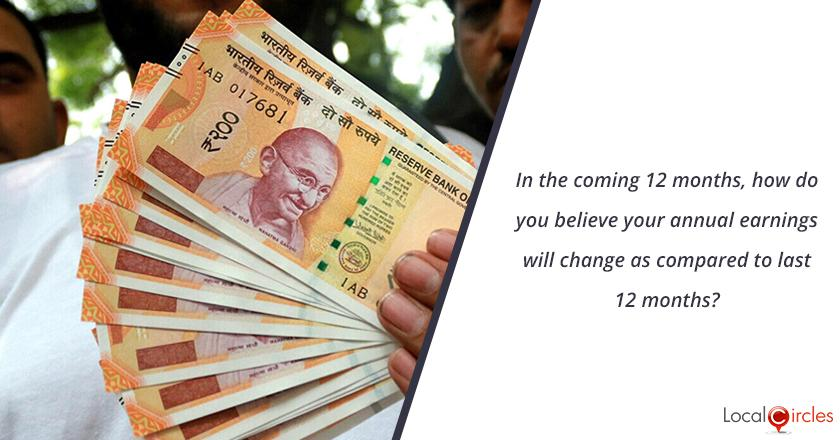 In the coming 12 months, how do you believe your annual earnings will change as compared to last 12 months?