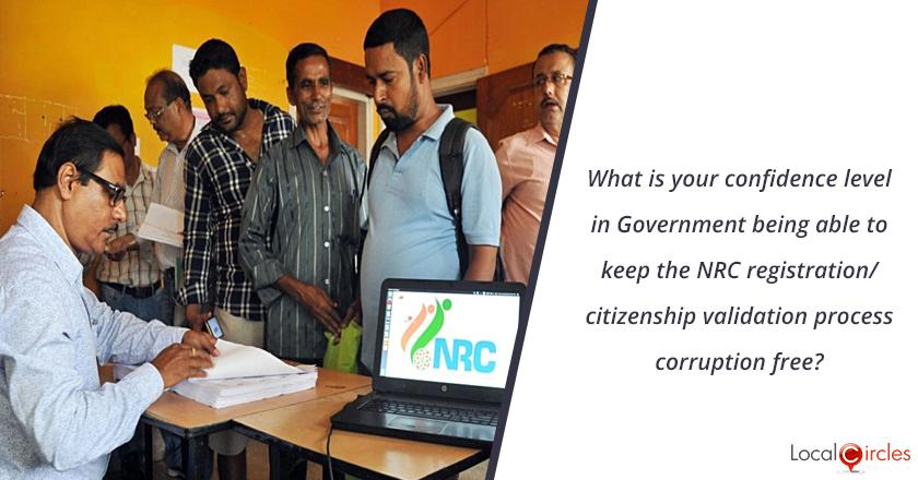 What is your confidence level in Government being able to keep the NRC registration/citizenship validation process corruption free?