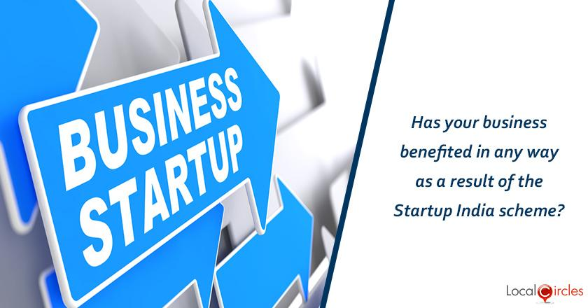 Has your business benefited in any way as a result of the Startup India scheme?