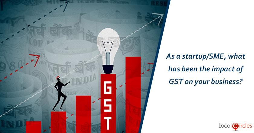 As a startup/SME, what has been the impact of GST on your business?