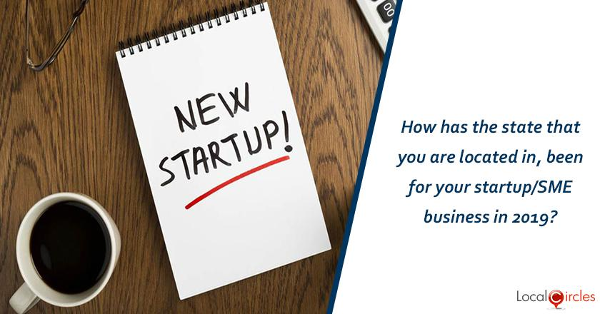 How has the state that you are located in, been for your startup/SME business in 2019?