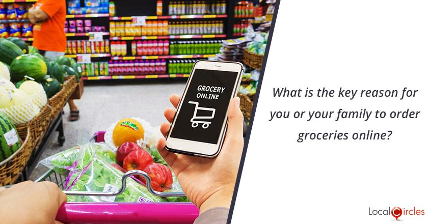 What is the key reason for you or your family to order groceries online?