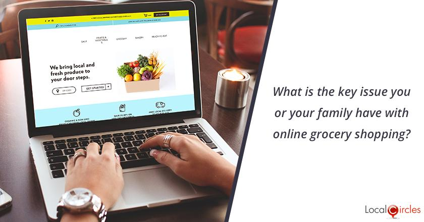 What is the key issue you or your family have with online grocery shopping?