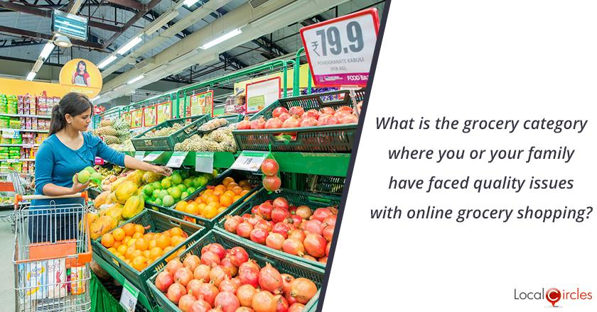 What is the grocery category where you or your family have faced quality issues with online grocery shopping?