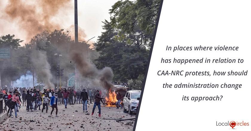 In places where violence has happened in relation to CAA-NRC protests, how should the administration change its approach?