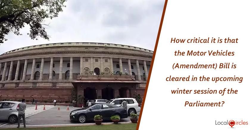 How critical it is that the Motor Vehicles (Amendment) Bill is cleared in the upcoming winter session of the Parliament? <br/> <br/>P.S. The bill proposes huge increases in penalties for traffic violations, protection to Good Samaritans and holds builders accountable for poor quality of infrastructure.