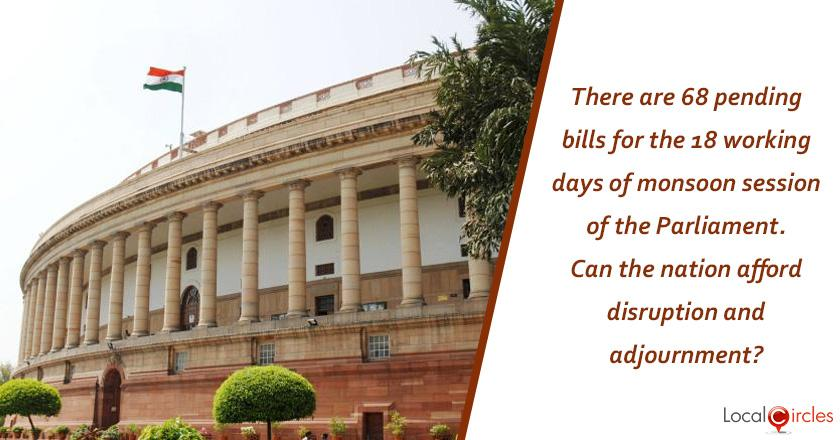 There are 68 pending bills for the 18 working days of monsoon session of the Parliament. Can the nation afford disruption and adjournment?