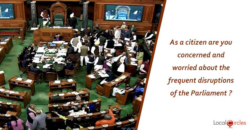 As a citizen are you concerned and worried about the frequent disruptions of the Parliament ?