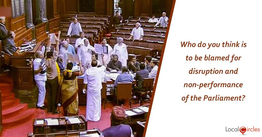 Who do you think is to be blamed for disruption and non-performance of the Parliament in the last several sessions ?