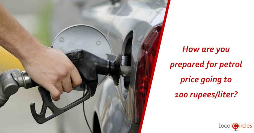 How are you prepared for petrol price going to 100 rupees/liter?